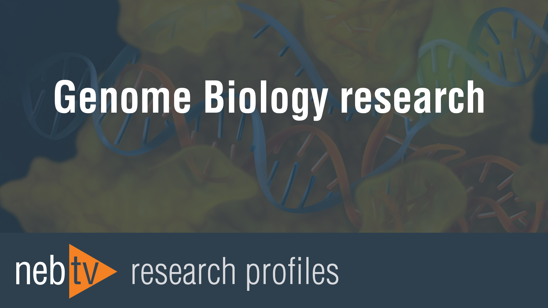 NEBTV_GenomeBiologyresearch