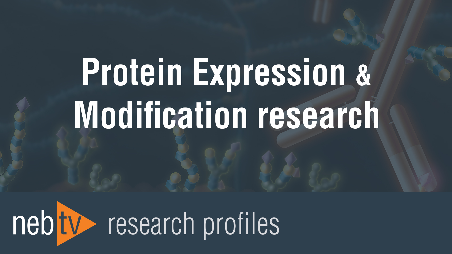 NEBTV_RS_ProteinExpressionandModification